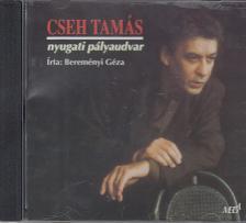 Cseh Tamás - NYUGATI PÁLYAUDVAR CD ÉNEK: CSEH TAMÁS ÍRTA: BEREMÉNYI GÉZA