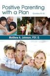 Johnson Matthew - Positive Parenting with a Plan [eK�nyv: epub,  mobi]