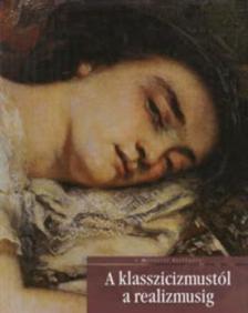 David Bianco - Lucia Mannini - Anna Mazzanti - A KLASSZICIZMUST�L A REALIZMUSIG - A M�V�SZET T�RT�NETE -