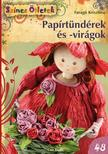 Faragó Krisztina - Papírtündérek és -virágok