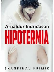 Arnaldur Indri?ason - Hipotermia [eK�nyv: epub, mobi]