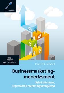 PISK�TI ISTV�N - Businessmarketing-menedzsment�zleti D�nt�sek, kapcsolatok marketingt�mogat�sa
