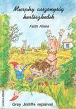 Hines, Faith - Murphy asszonyság kertészkedik [antikvár]