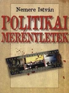 NEMERE ISTVÁN - Politikai merényletek  [eKönyv: epub, mobi]