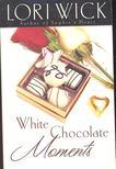 WICK, LORI - White Chocolate Moments [antikv�r]