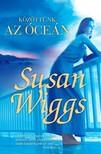 Susan Wiggs - K�z�tt�nk az �ce�n [eK�nyv: epub, mobi]