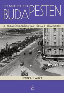 Umbrai Laura - �gy szemeteltek Budapesten