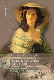 MAURICE PAL�OLOGUE - Eug�nie cs�sz�rn� vallom�sai [eK�nyv: epub, mobi]