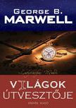 George B. Marwell - Vil�gok �tveszt�je