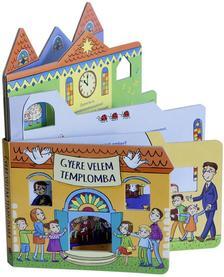 Kelemen Czak� Rita (illusztr�ci�) - GYERE VELEM TEMPLOMBA(leporell� ablakokkal)
