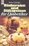 SPAETGEN, RENATE - Bäckereien und Süßspeisen für Diabetiker [antikvár]
