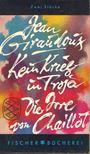 GIRAUDOX, JEAN - Kein Krieg in Troja,  Die Irre von Chaillot [antikvár]