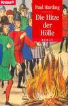 Paul Harding - Die Hitze der H�lle [antikv�r]