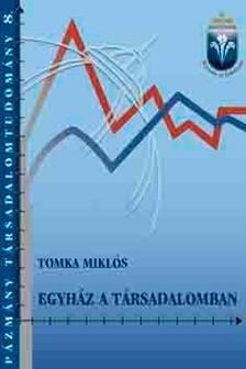 Tomka Miklós - EGYHÁZ A TÁRSADALOMBAN - PÁZMÁNY TÁRSADALOMTUDOMÁNY 8.