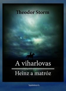 Storm Theodor - A viharlovas, Heinz a matróz [eKönyv: epub, mobi]