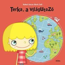 Hohol Ancsa - Terka, a világutazó