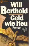 Berthold, Will - Geld wie Heu [antikvár]