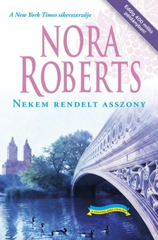 Nora Roberts - Nekem rendelt asszony [eKönyv: epub, mobi]