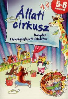 - Állati cirkusz - Komplex készségfejlesztő feladatok