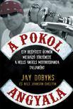 DOBYNS, JAY - A pokol angyala - Egy be�p�tett �gyn�k megr�z� t�rt�nete a Hells Angels motorosbanda tagjak�nt