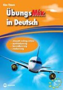 KIss Timea - ÜbungsMix in Deutsch (készségfejlesztő gyakorlókönyv)