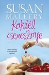 Susan Mallery - Kokt�l �s cseresznye [eK�nyv: epub, mobi]