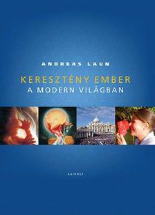 DR. LAUN, ANDREAS - Keresztény ember a modern világban