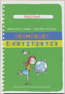 Brigitte Labb� - Michel Puech - Term�szet �s k�rnyezetszennyez�s