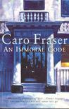 FRASER, CARO - An Immoral Code [antikv�r]