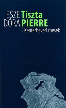 Esze D�ra - Tiszta Pierre - Kenterbeveri mes�k