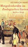 HART, HEINRICH - Mongolenhorden im Zoologischen Garten [antikv�r]