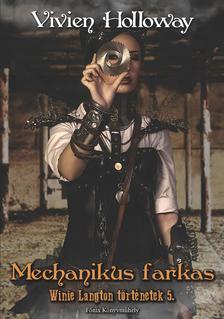 Vivien Holloway - Mechanikus farkas - WINIE LANGTON TÖRTÉNETEK 5.