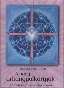 Ulrike Hinrichs - A NAGY ARKANGYALKÁRTYÁK