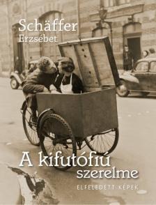 SCHAFFER ERZSÉBET - A kifutófiú szerelme