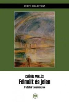 Csűrös Miklós - Félmúlt és jelen [eKönyv: pdf, epub, mobi]