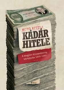 Mong Attila - K�d�r hitele - A magyar �llamad�ss�g t�rt�nete 1956-1990 [eK�nyv: epub, mobi]