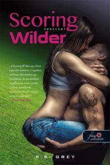 R. S. Grey - Scoring Wilder - Testcsel - PUHA BORÍTÓS