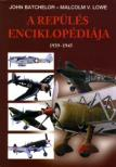 JOHN BATCHELOR- MALCOLM V. LOWE - A REP�L�S ENCIKLOP�DI�JA 1939-1945.