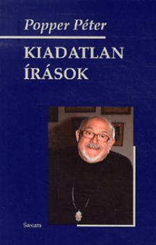 POPPER P�TER - Kiadatlan �r�sok