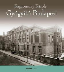 Kapronczay K�roly - Gy�gyit� Budapest