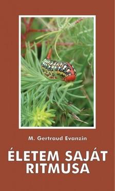 Evanzin M. Gertraud - Életem saját ritmusa [eKönyv: epub, mobi]