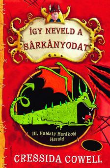 Cressida Cowell - �gy neveld a s�rk�nyodat
