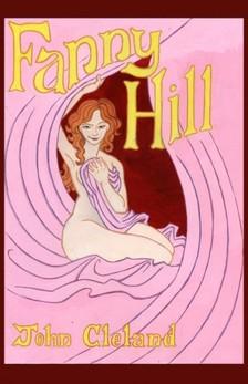 JOHN CLELAND - Fanny Hill [eKönyv: epub, mobi]