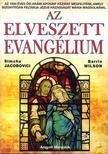 Barrie Wilson - Simcha Jacobovici - Az elveszett evangélium