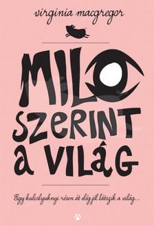 Virginia Macgregor - Milo szerint a világ [eKönyv: epub, mobi]