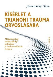 Jeszenszky G�za - K�s�rlet a trianoni trauma orvosl�s�ra