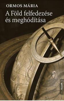Ormos M�ria - A F�LD FELFEDEZ�SE �S MEGH�D�T�SA