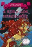 Tea Stilton - A korallok hercegnője - A Fantázia Birodalmának hercegnői 2.