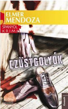 ELMER MENDOZA - EZ�STGOLY�K