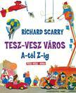 Richard Scarry - Tesz - Vesz v�ros A-t�l Z-ig